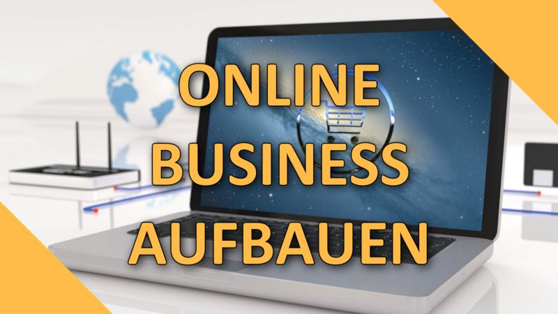 Online Business Aufbauen – Die Grundlagen