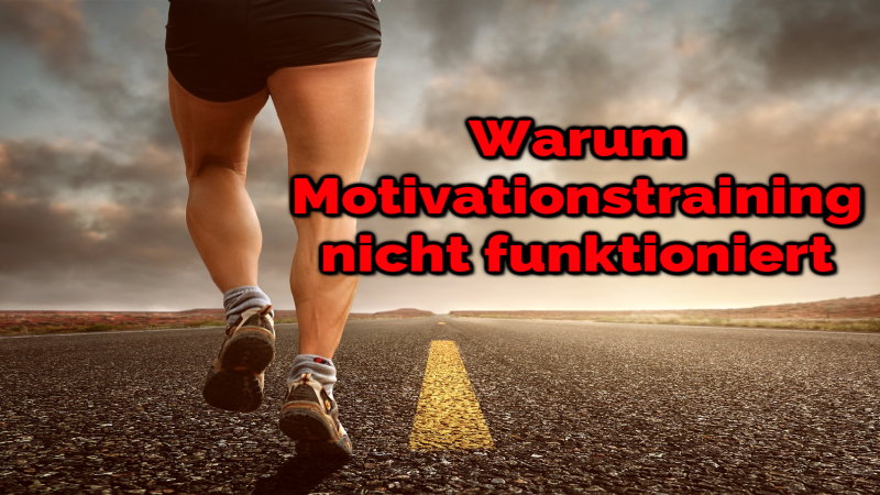Warum Motivationstraining nicht funktioniert