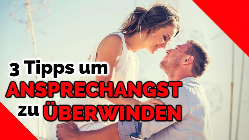ANSPRECHANGST ÜBERWINDEN – Meine 3 Tipps an dich!