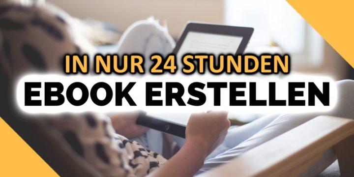 EBOOK ERSTELLEN | In 24 Stunden eigenes Ebook schreiben!