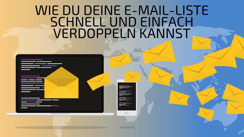 Wie du deine E-Mail-Liste schnell und einfach verdoppeln kannst